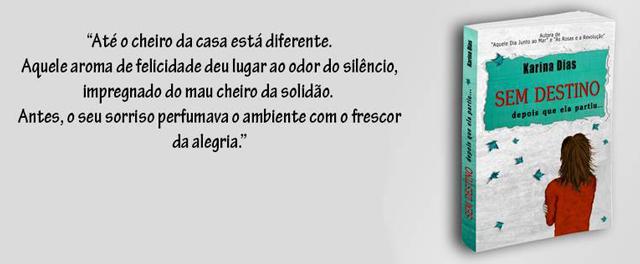 Trecho livro Sem Destino, da escritora Karina Dias