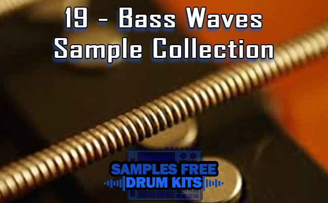 19 - Bass Waves Sample Collection Grátis