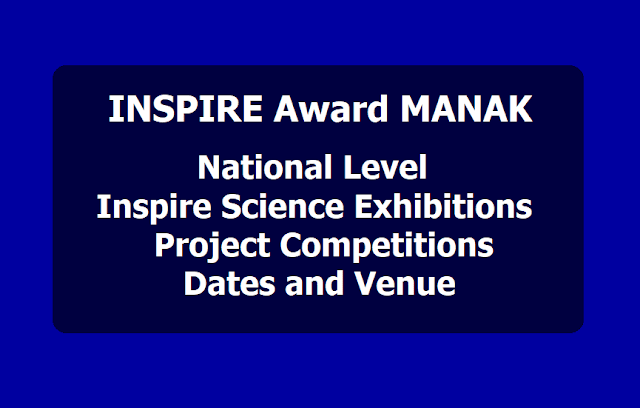 7th National level Inspire Science Exhibitions Project Competitions Dates and Venue