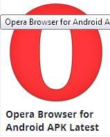 http://www.androidapksfree.com/app/opera-browser-android-apk-latest-version/