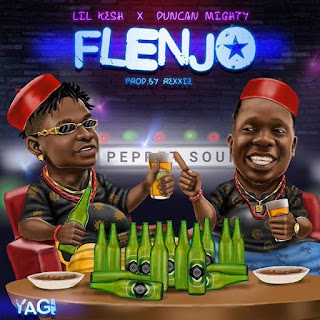 "LYRICS: Lil kesh – ""Flenjo"" ft Duncan Mighty"
