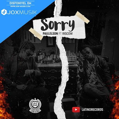 Paulelson feat Riscow - Sorry