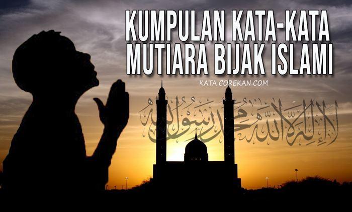 KUMPULAN KATA MUTIARA ISLAMI BIJAK MOTIVASI KEHIDUPAN CINTA KUMPULAN KATA BIJAK ISLAMI BERGAMBAR QUOTE ISLAM