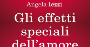 Angela Iezzi Gli effetti speciali dell'amore