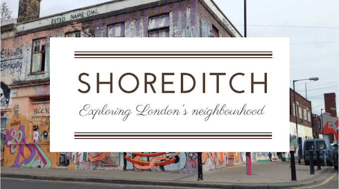 Exploring London's neighbourhood: Shoreditch