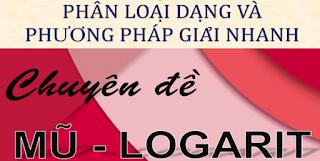 các dạng và phương pháp giải bài tập chuyên đề mũ - logarit