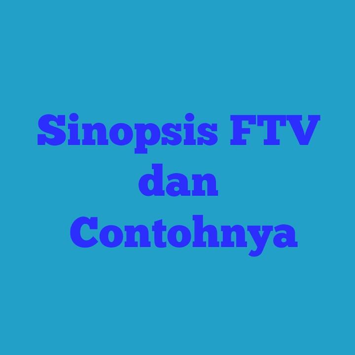 Inilah contoh sinopsis FTV