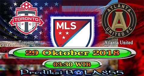 Prediksi Bola855 Toronto FC vs Atlanta United 29 Oktober 2018
