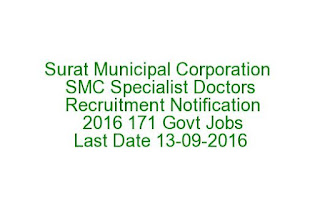 Surat Municipal Corporation SMC Specialist Doctors Recruitment Notification 2016 171 Govt Jobs Last Date 13-09-2016