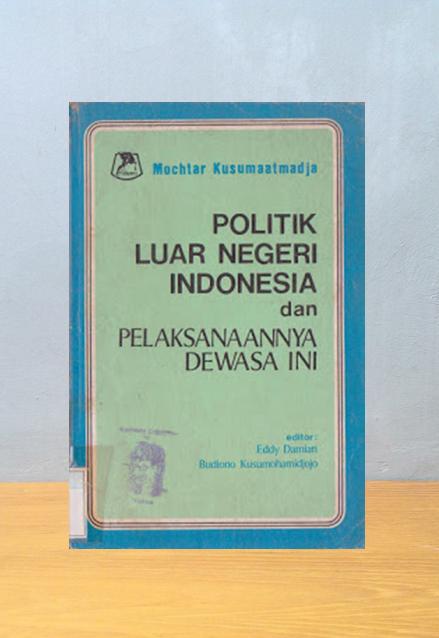 POLITIK LUAR NEGERI INDONESIA DAN PELAKSANAANYA DEWASA INI, Mochtar Kusumaatmaja