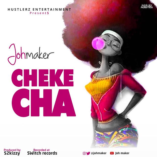 Joh Maker – Chekecha