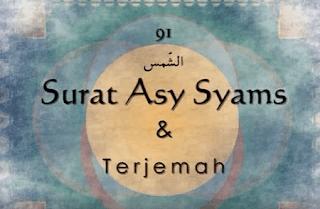 Surat Asy Syams termasuk golongan surat Surat | Surah Asy Syams Arab, Latin dan Artinya