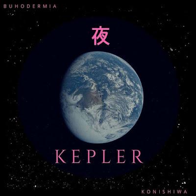 Buhodermia 夜 - K.E.P.L.E.R. Konishiwa