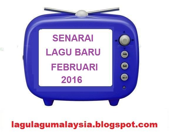 http://lagulagumalaysia.blogspot.com/2016/01/lagu-terbaru-februari-2016.html