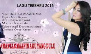 Lagu Ikif Kawazhima Mp3 Terbaru