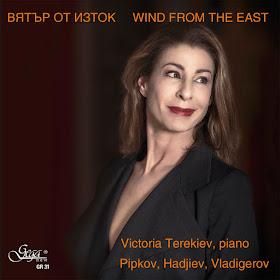 Victoria Terekiev - Wind from the East - Lyubomir Pipkov, Parashkev Hadjiev, Pancho Vladigerov