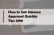 How to Get Adsense Approval Quickly Tips – 2018