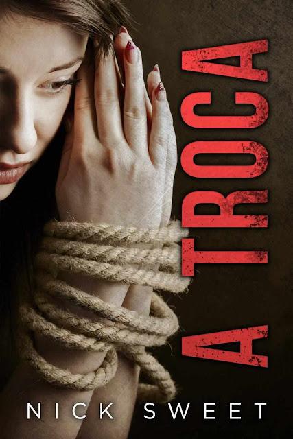 A Troca - Nick Sweet