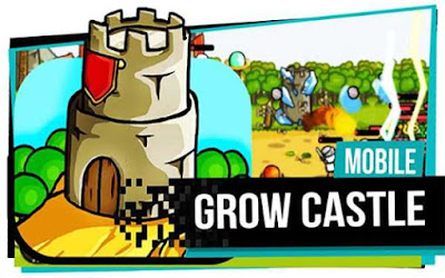 Grow Castle MOD APK v1.20.5 for Android Mod Unlimited Money Terbaru 2018