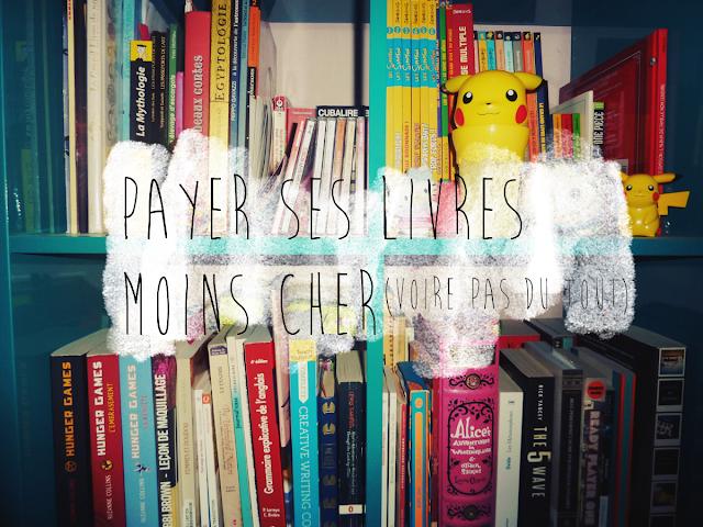 http://chloelapetitenymphe.blogspot.com/2015/11/payer-ses-livres-moins-cher-voire-pas.html