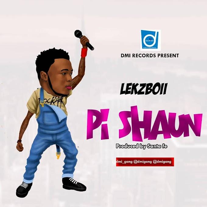 (MUSIC) : Lekzboii - Pi shaun| @dmi_gang @lekzboii_omo_ijoba