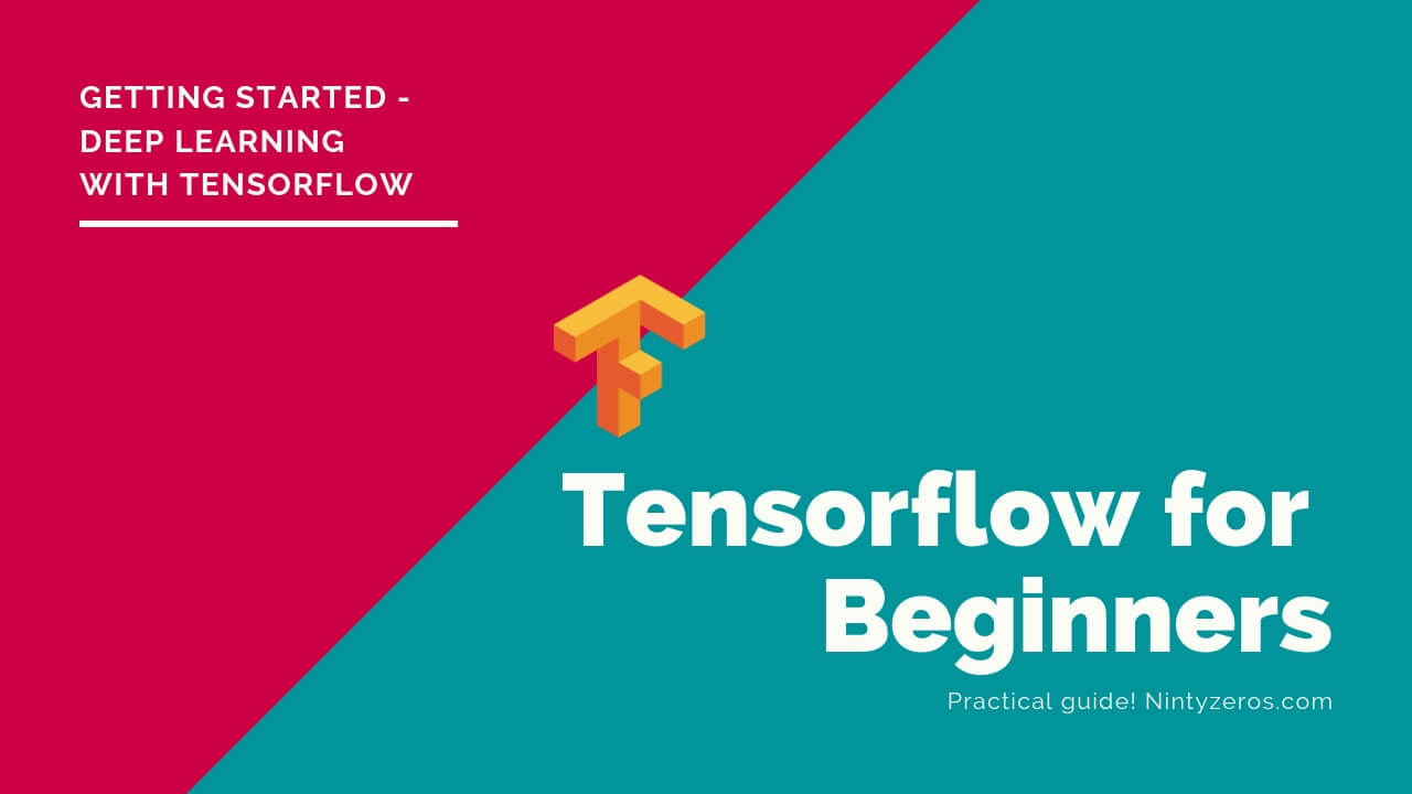 The Guide to DeepLearning with Tensorflow and Keras - The Beginning