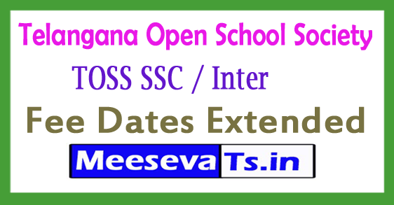 TOSS SSC / Inter Fee Dates Extended