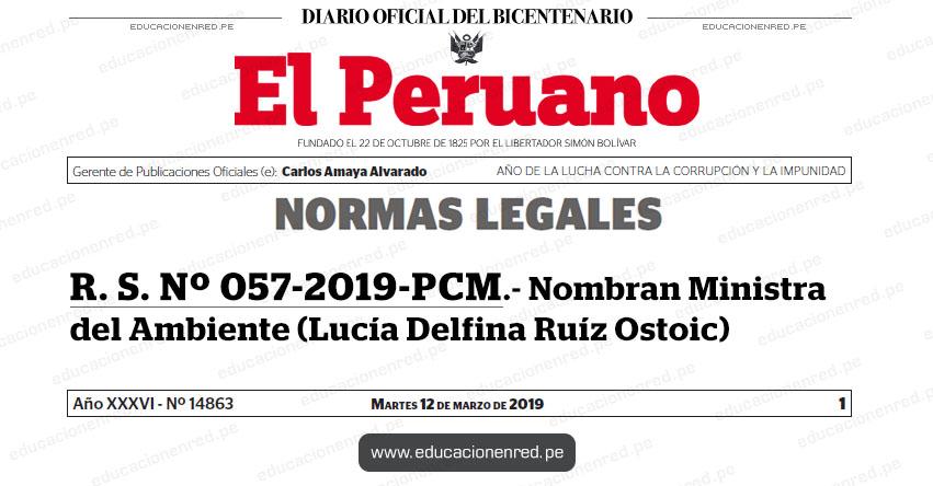 R. S. Nº 057-2019-PCM - Nombran Ministra del Ambiente (Lucía Delfina Ruíz Ostoic) www.pcm.gob.pe