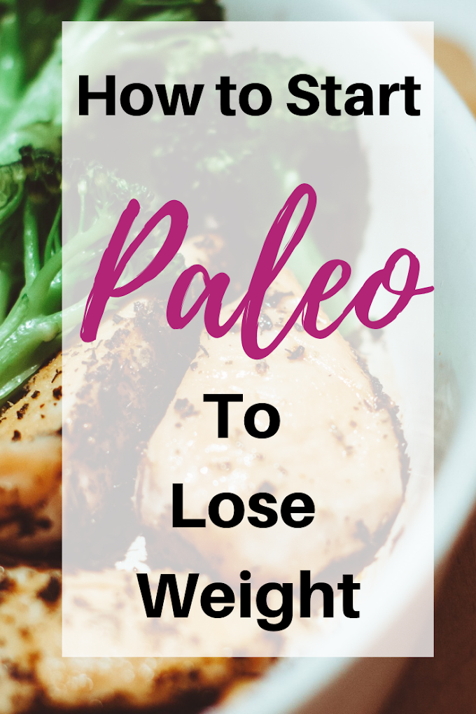 How to Start Paleo to Lose Weight
