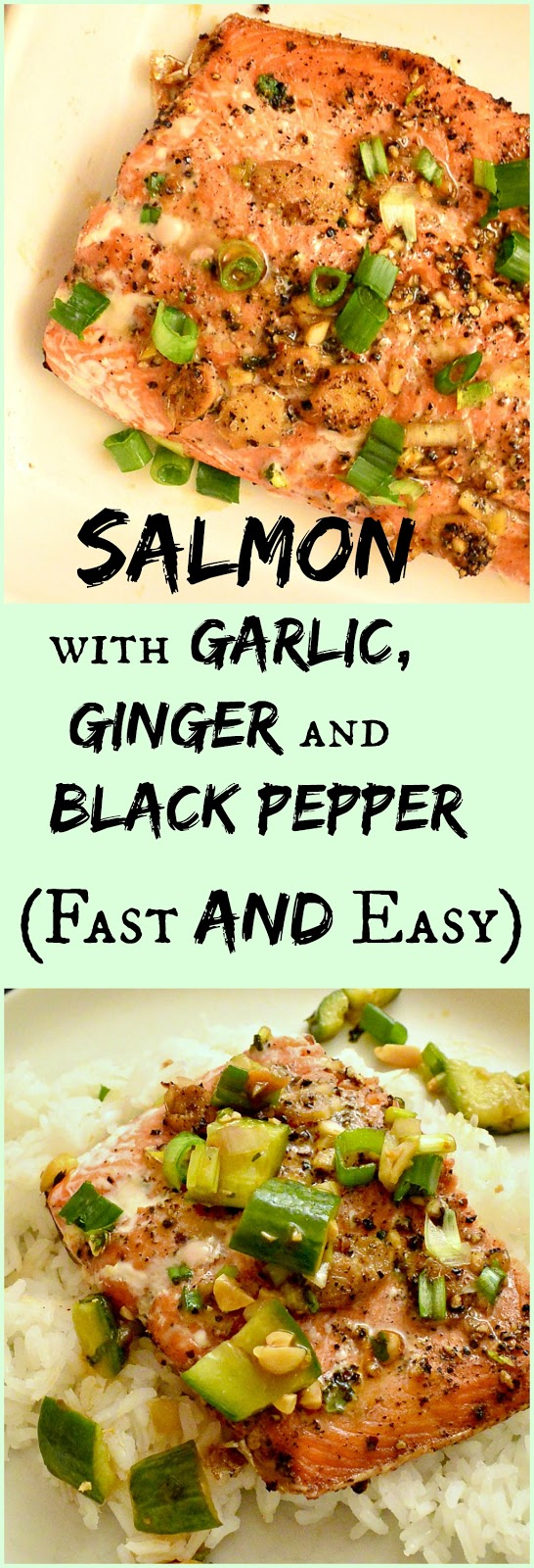 Salmon with Garlic, Ginger and Black Pepper (Fast and Easy