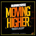 ANTICIPATION !! Oluwa2nyce Sets To Drop A Brand New Single Titled 'Moving Higher'