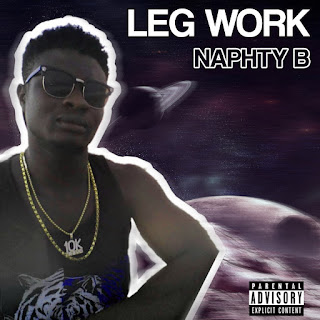 Naphty B - Leg Work Music Song mp3 Download