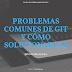 Problemas comunes de Git y cómo solucionarlos