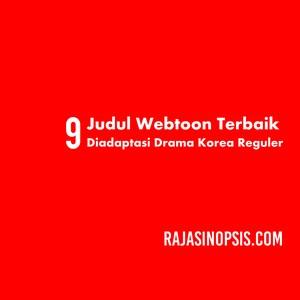 9 Judul Webtoon Terbaik Diadaptasi Drama Korea Reguler