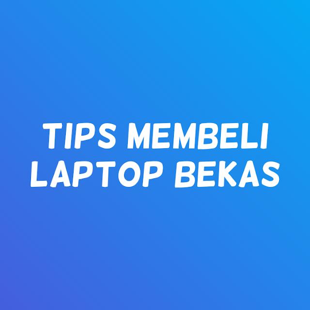 Bagaimana cara membeli laptop bekas yang baik dan benar agar tidak tertipu