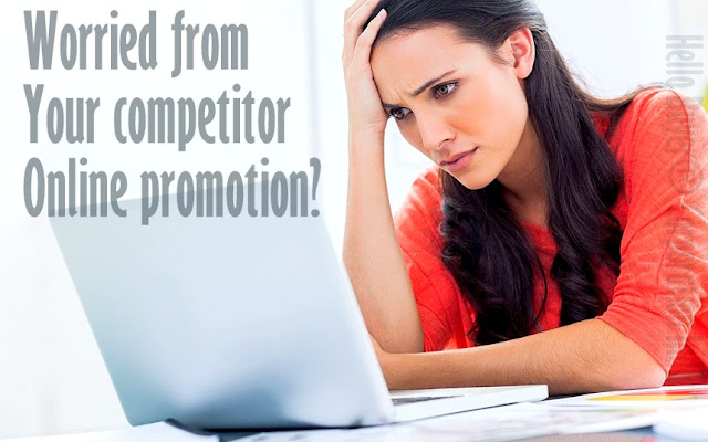 Worried from your competitor online promotion?
