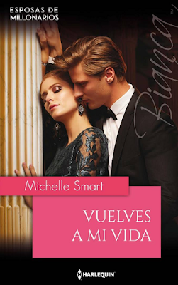 Michelle Smart - Vuelves A Mi Vida