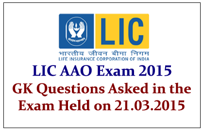 GK Questions Asked in LIC AAO Exam 2015