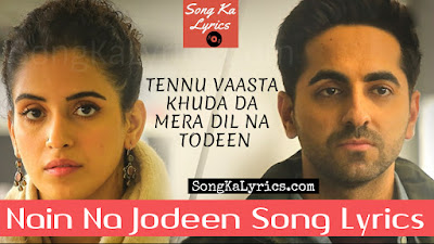 nain-na-jodeen-song-lyrics-badhaai-ho-ayushmann-khurrana-neha-kakkar-sanya