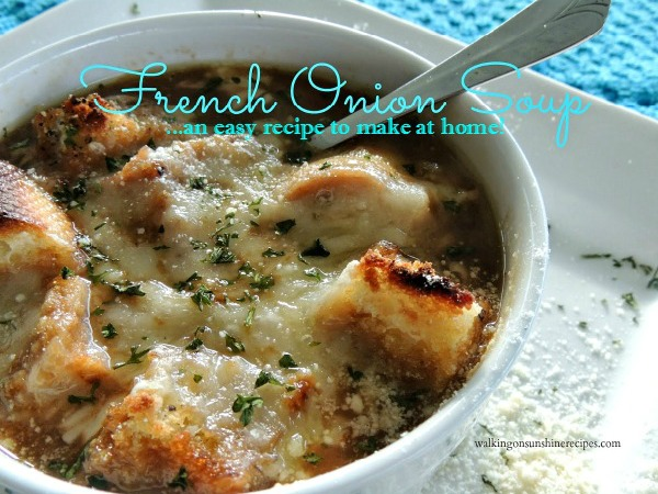 French Onion Soup is easy to make at home to enjoy for dinner from Walking on Sunshine.