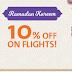 Ramadan Deal! Get 10% off on flights.