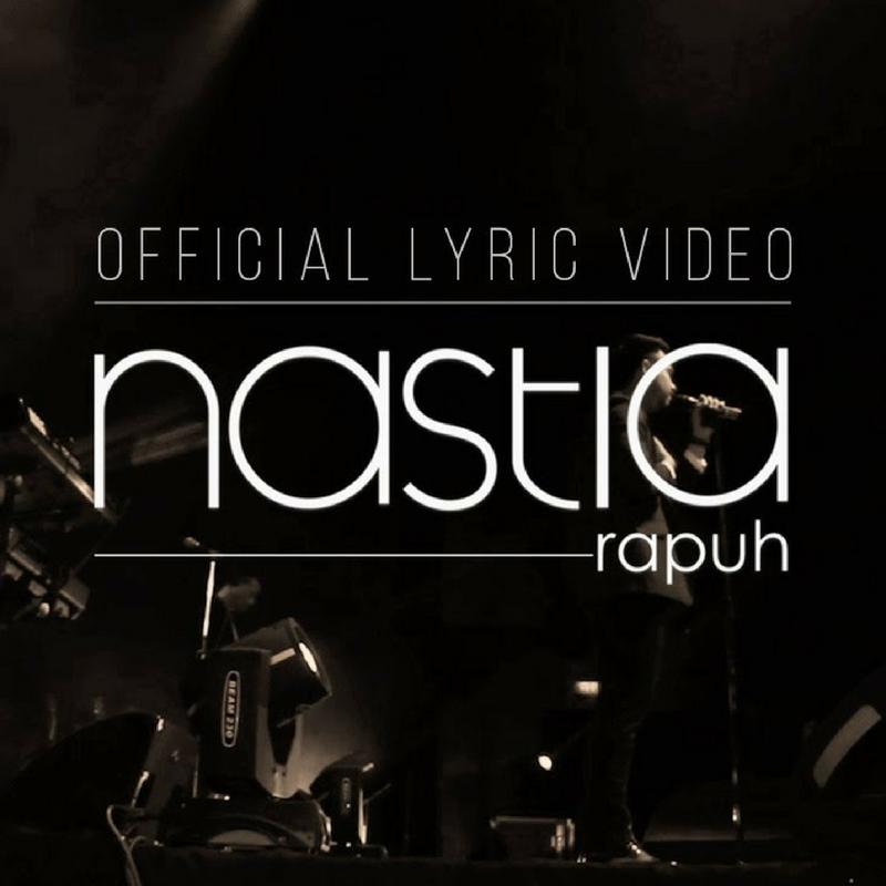 Lirik Lagu Nastia - Rapuh - Sii Nurul Nastia Rapuh