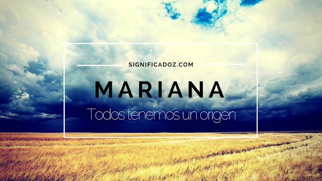 Significado y origen del Nombre Mariana ¿Que Significa?