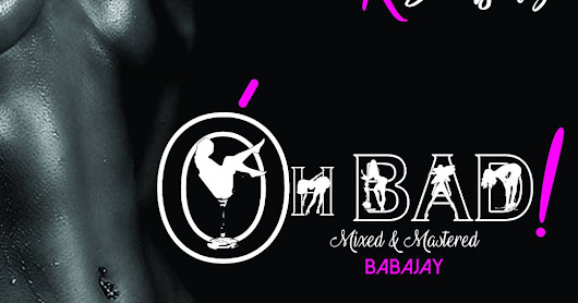 HOT MUSIC: OH BAD by BNAD X DAMSENZE - GNSvibes