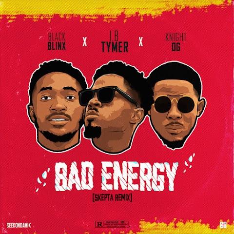 DOWNLOAD MP3: I.B - Bad Energy(Skepta 'remix) Ft. knight OG & Black Blinx| @IB_tymer