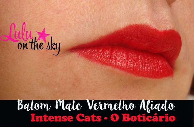 Batom Mate Vermelho Afiado da linha  Intense Cats do Boticário