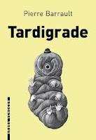 Pierre Barrault Tardigrade L'Arbre Vengeur