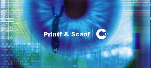 Fungsi dan Contoh Program Printf() dan Scanf() - Belajar C++