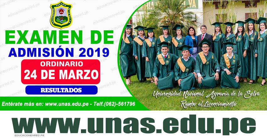 Resultados UNAS 2019-2 (Domingo 24 Marzo) Lista de Ingresantes Examen de Admisión Ordinario - Universidad Nacional Agraria de la Selva - Tingo María - Huánuco - www.unas.edu.pe