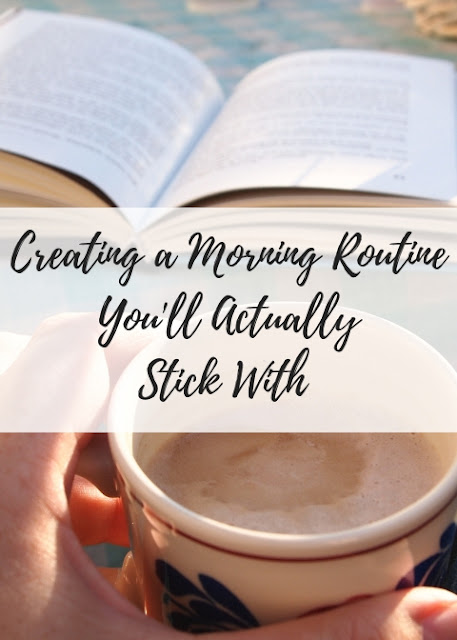 Creating a Morning Routine You'll Actually Stick With